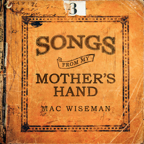 Mac Wiseman Songs From My Mothers Hand By Wrinkledrecords