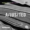 Pitchfork // MoMA PS1 Warm Up Mixes #1: A/JUS/TED