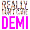 Really Don't Care - Demi Lovato ft Cher Lloyd