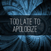 It's Too late to apologize - One Republic (Epic Method Remix)