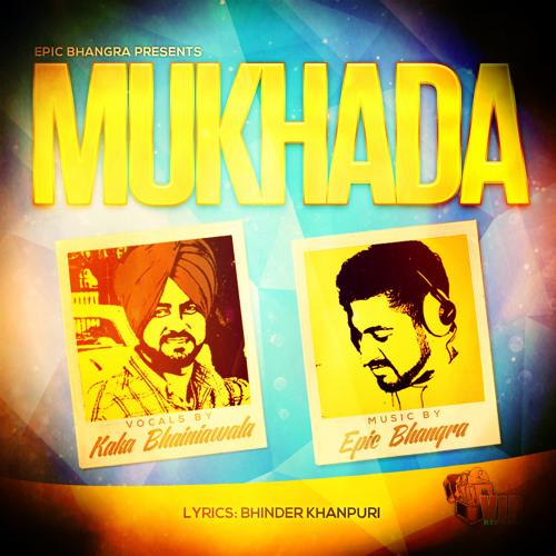 Mukhada 2014 - Epic Bhangra | Kaka Bhainiawala (VIP Records)