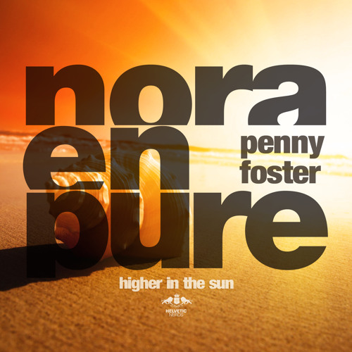 Nora En Pure ft. Penny Foster - Higher In The Sun (OUT NOW!!)