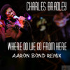 Charles Bradley - Where Do We Go From Here (DnB Remix) FREE DOWNLOAD!!!