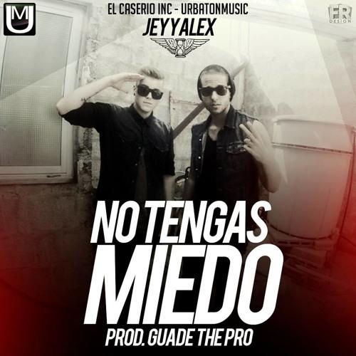 Jey y Alex - No Tengas Miedo [Guade The Producer] Urbaton Music
