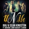 U n Me | Feat. Iraj,Sean Kingston,Sonu Kakkar,Janani And BOHEMIA