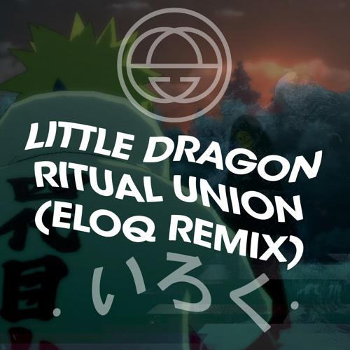 """Little Dragon """"Ritual Union"""" (ELOQ Remix)"""