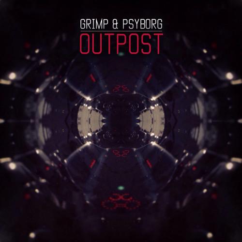 Grimp & Psyborg - Outpost
