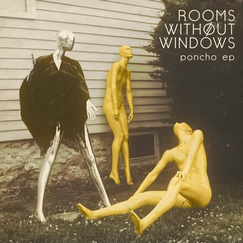 Rooms Without Windows - Poncho EP - 02 Get On The Ground