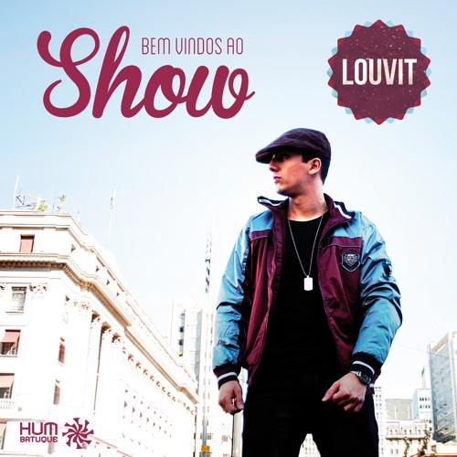 Louvit - Bem Vindos ao Show - Prod. Dj Hum