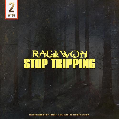 Raekwon- Stop Tripping #tbt 2