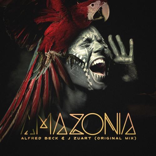 J Zuart & Alfred Beck - Amazonia ( Original Mix )