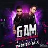 J Balvin Ft. Farruko - 6 AM (Remix Pablito Mix)
