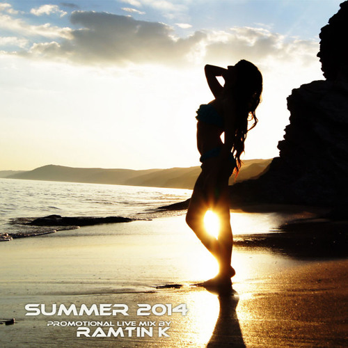 Ramtin K - Summer Set 2014 (SoundCloud SUCKS go to hearthis.at and download this for free)