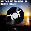 Dj Style O Ft Charlene Lai - Hard To Breathe Preview