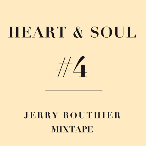 Heart & Soul #4 - Jerry Bouthier mixtape
