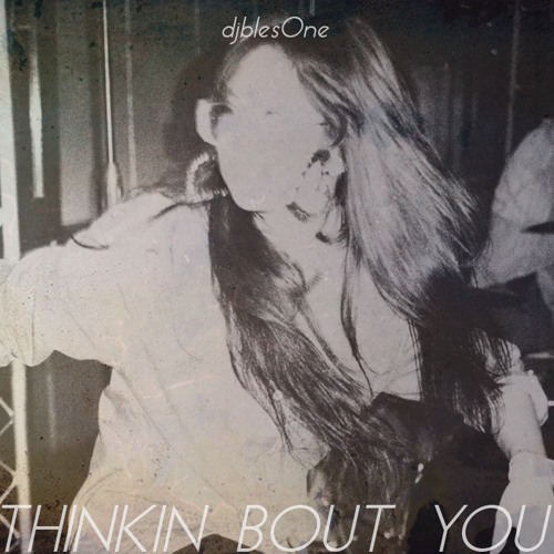 Thinkin Bout You (djblesOne Bboy Remix)