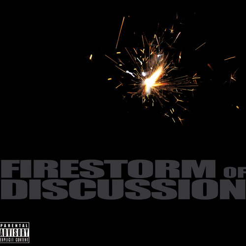 FIRESTORM OF DISCUSSION