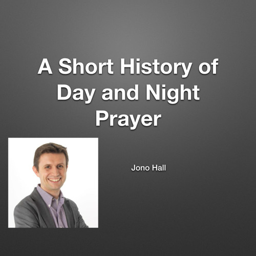A Short History of Day and Night Prayer