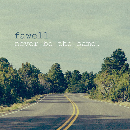 Fawell - Never be the same (2014)
