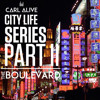 City life series part II - the boulevard
