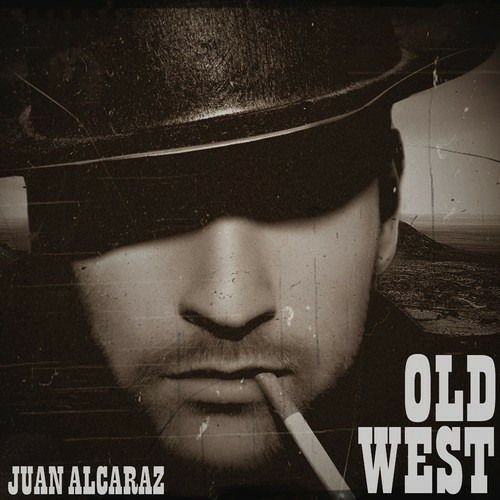 Juan Alcaraz - OLD WEST (Original Mix) [FREE TUNE]