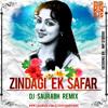 Zindagi Ek Safar - Dj Saurabh Remix