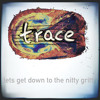 Trace - Let´s Get Down to the Nitty Gritty