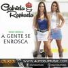 Gabriela e Raphaela - A Gente Se Enrosca