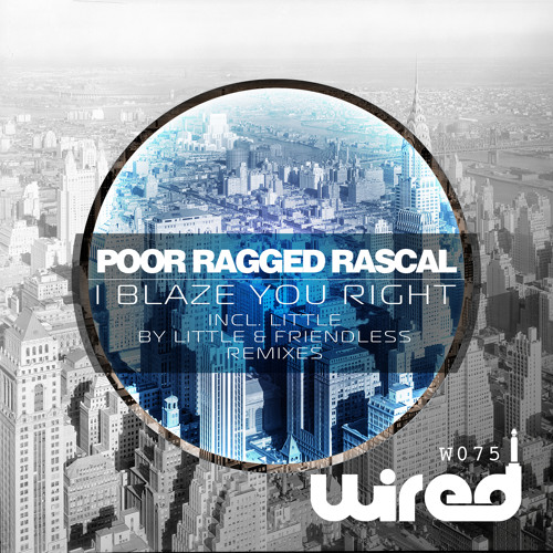 Poor Ragged Rascal - I Blaze You Right [Out on July 27th]