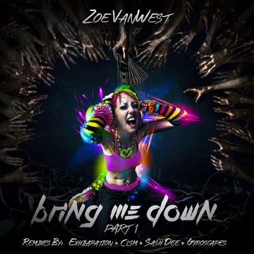 Zoe VanWest- Bring Me Down (Exhilaration remix)  OUT NOW - FUTURE BREAKZ RECORDS