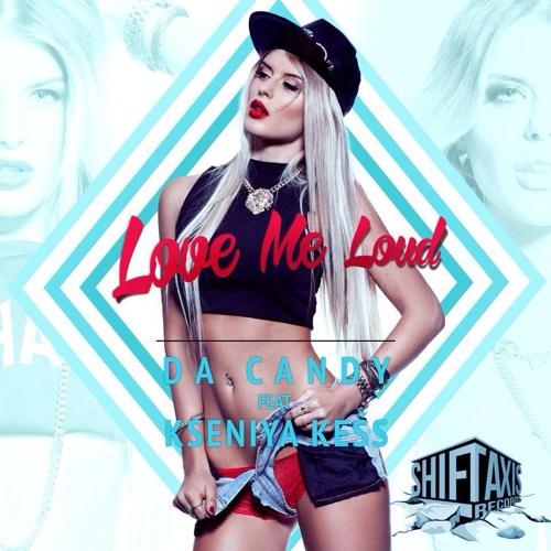 Love Me Loud feat. Kseniya Kess (Original Mix)
