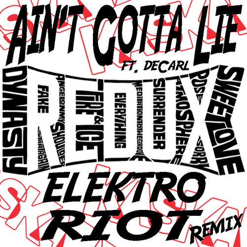 Kaskade - Ain't Gotta Lie ft. deCarl (Elektro Riot Remix) [FREE DOWNLOAD]