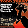 Todd Terry ft. Martha Wash & Jocelyn Brown - Keep On Jumpin' (David Valley Remix) PREVIEW