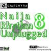 DJ ARCHYRA - NAIJA RHYTHM UNPLUGGED 8