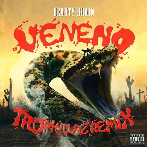 "Beauty Brain ""Veneno"" Tropkillaz Remix"