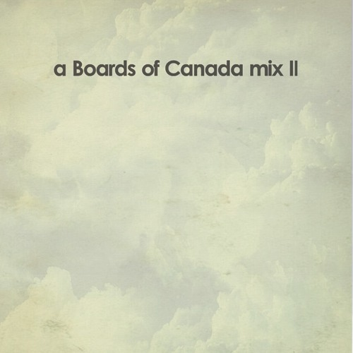 a Boards of Canada mix II
