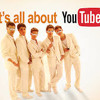 It's All About You(tube)- The Youtube Boyband