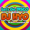 Dj HYO - Let`s Go Disco (DJ HYO & Technoposse Radio Edit)☆mp3MANIAslovakia☆