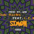 Rob Hicks ft Lex Da Rapper – SIMON