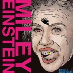 Miley Einstein (Produced by Hashfinger)