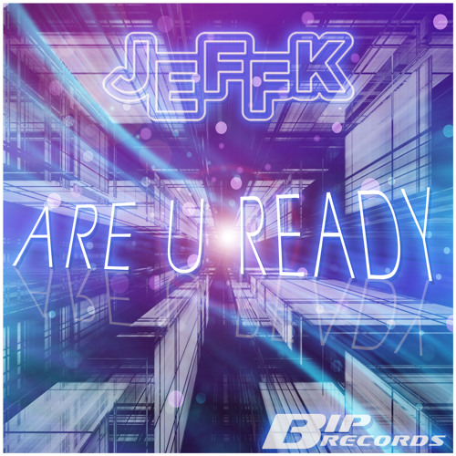 JEFFK - Are You Ready! (Preview)