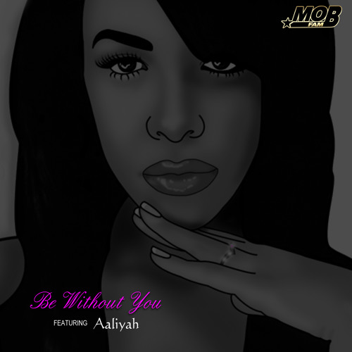 Be Without You featuring Aaliyah