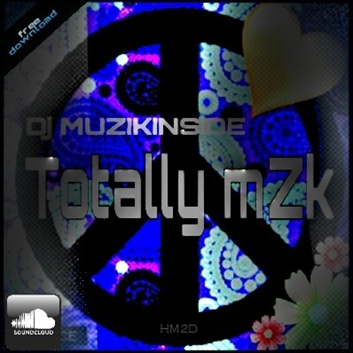 Dj Muzikinside - TOTALLY mZk (June Session)
