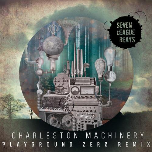 Charleston Machinery (Playground Zer0 remix)