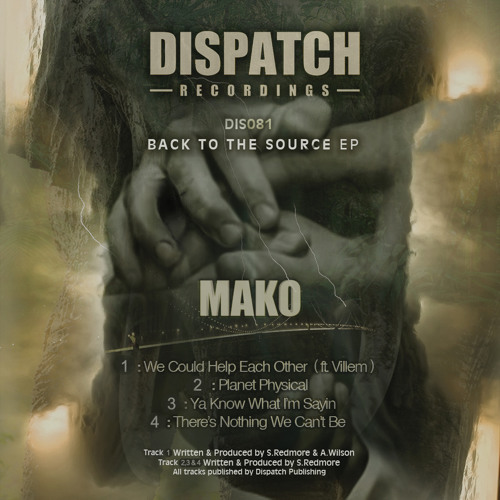 Mako - We Could Help Each Other (ft. Villem) - Dispatch 081 A (CLIP) - OUT NOW