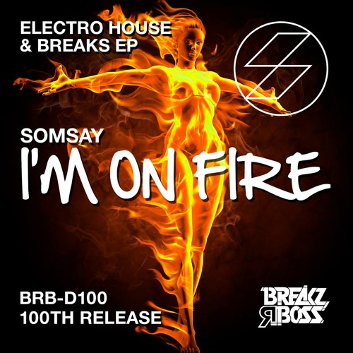 Somsay - I'm On Fire (Electro House Instrumental Mix) - OUT NOW ON BEATPORT
