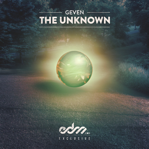 Geven - The Unknown [EDM.com Exclusive]