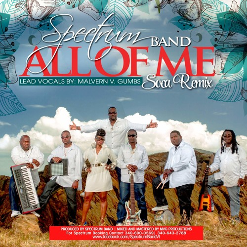All Of Me (Soca Remix) by Spectrum Band feat. Malvern V. Gumbs