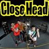 CLOSE HEAD - Berdiri Teman