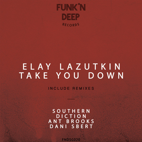 Elay Lazutkin - Take You Down